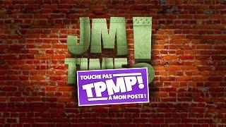 JM TIME - Jean-Marc nous parle de TPMP !