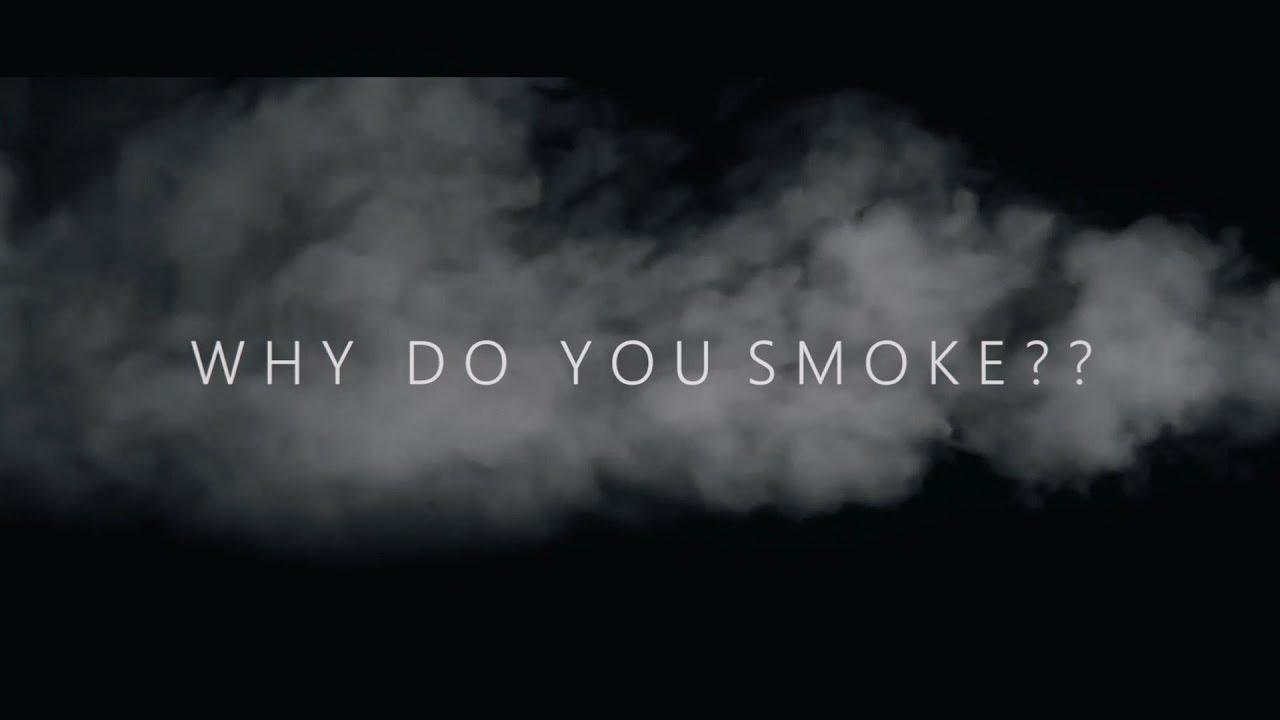 Why Do We Smoke Cigarettes | Head Field Films |