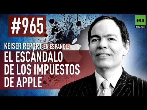 El escándalo de los impuestos de Apple (E965) - Keiser Report en español