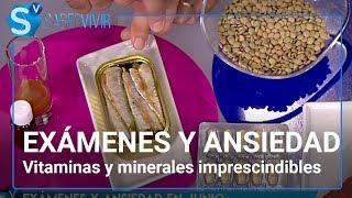 Exámenes y ansiedad: vitaminas y minerales imprescindibles | Saber Vivir