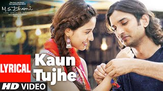 Download song KAUN TUJHE  Lyrical | M.S. DHONI -THE UNTOLD STORY | Amaal Mallik Palak | Sushant Singh Disha Patani