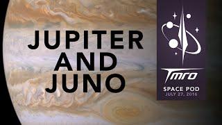 Jupiter and Juno - SpacePod 7/27/16