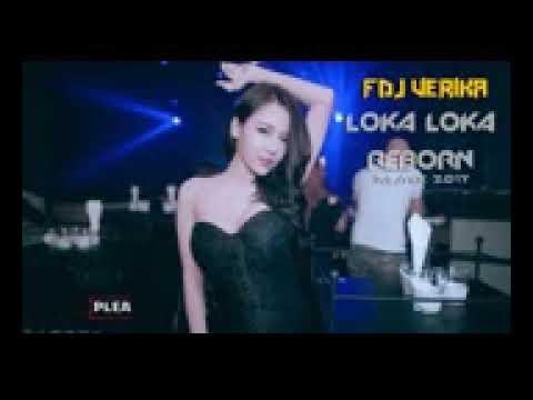 LOKA LOKA REBORN   REMIX TERBARU SUPER KENCENG 2017