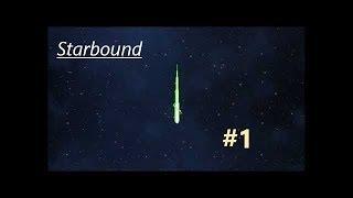 Starbound [F01/S2] Endlich ist er da. Der Beginn unserer Reise