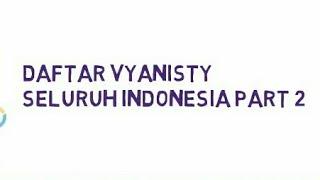 DAFTAR VYANISTY SELURUH INDONESIA PART 2 Fans Via Vallen
