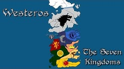 ASOIAF: The Seven Kingdoms - History of Westeros Series