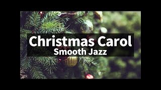 ⛄ Smooth & Relaxing ver. Christmas Jazz instrumental / Carol Piano Collection