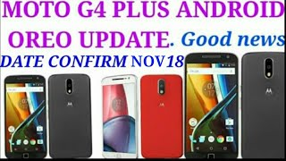 Moto g4 plus Android Oreo update good news for giving moto costumer care.
