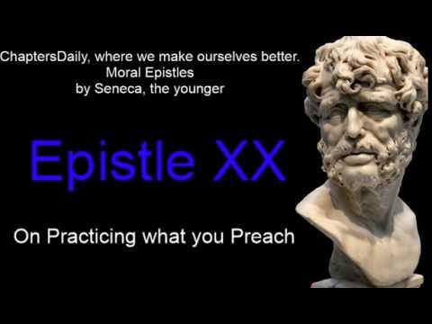 Seneca - Moral Epistles - Epistle 20 -On Practicing what you Preach