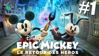 Epic Mickey : Le Retour des Héros | Let's Play #1 [ HD ]