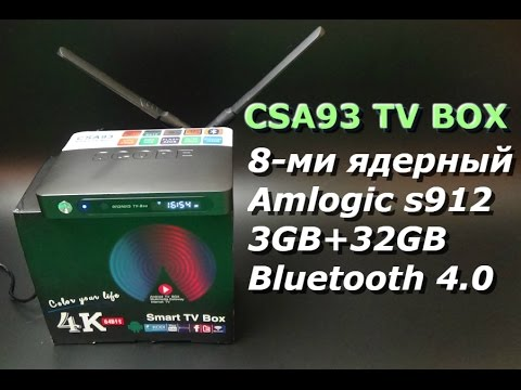 Обзор CSA93 Android tv box 4k S912, 3GB RAM, 32GB ROM, Android 6 0