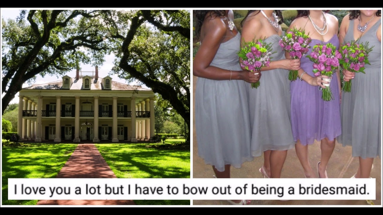 Bride Accuses Bridesmaid Of Being 'Overly Sensitive' For Not Wanting To Attend Plantation