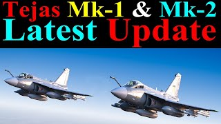 Tejas Mk-1 And Tejas Mk-2 Latest Update