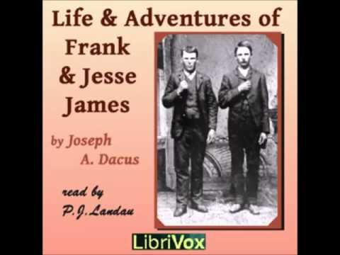 Life And Adventures Of Frank And Jesse James (FULL Audiobook)
