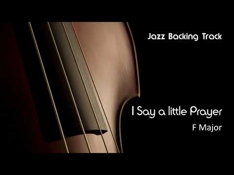 New Jazz Backing Track - I Say A Little Prayer ( Bossa Nova Version ) F Major Play Along - Jazzbacks