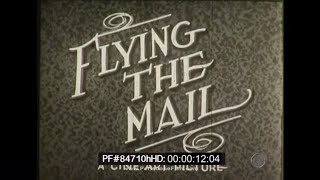 "EARLY AIR MAIL PILOT FILM   UNITED STATES POST OFFICE  ""FLYING THE MAIL""  84710h HD"