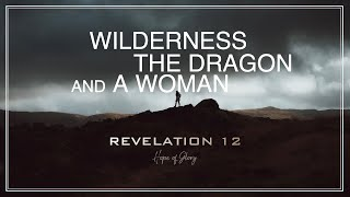 WILDERNESS, THE DRAGON, AND A WOMAN