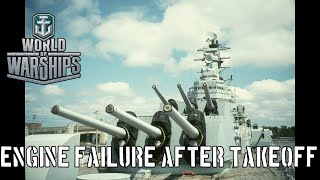 World of Warships - Engine Failure After Takeoff