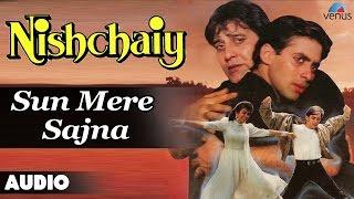 Nishchaiy : Sun Mere Sajna Full Audio Song   Salman Khan, Karishma Kapoor  