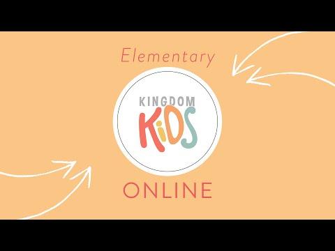 Kingdom Kids Online   Week 1   Elementary
