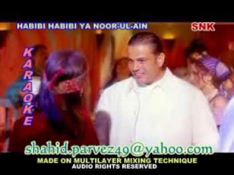 HABIBI HABIBI YA NOOR UL AIN KARAOKE BY SHAHID PARVEZ CH