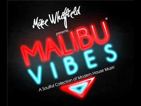 Soulful House Mix / The Malibu Vibes EP1 / Dj Mike Whitfield (Valentines Day 2010 Live Mix SSRadio)
