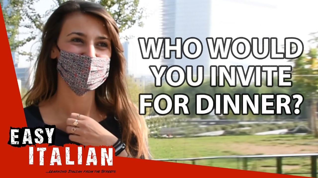 If You Could Have Dinner With Anyone, Who Would You Choose? | Easy Italian 57