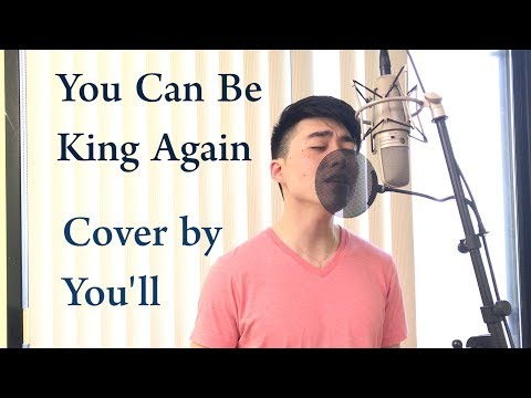 You Can Be King Again [Male Cover by You'll]
