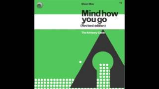 Advisory Circle - Mind How You Go Now