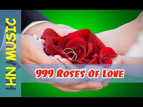 """""""Best Love Songs Ever """" - 999 Roses Of Love - HN Musics"""
