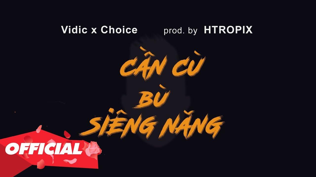 Cần Cù Bù Siêng Năng - Vidic ft. Choice ( Prod. by HTropix ) | Có Làm Thì Mới Có Ăn