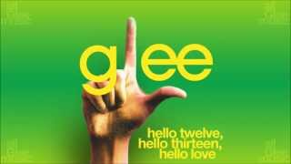 Hello Twelve, Hello Thirteen, Hello Love | Glee [HD FULL STUDIO]