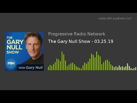 The Gary Null Show – 03.25.19
