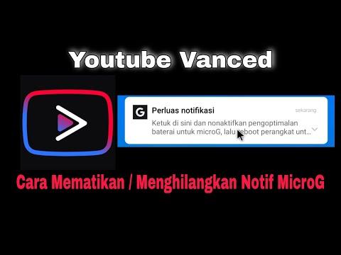 Cara Mengilangkan / Menghapus Notifikasi MicroG Youtube Vanced ❗❕
