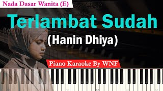 Download Hanin Dhiya - Terlambat Sudah Karaoke Female Key | Piano Karaoke