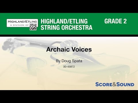 Archaic Voices, by Doug Spata – Score & Sound