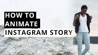 Animate your Instagram Story