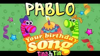 Tina&Tin Happy Birthday PABLO 🦖 🦕 (Personalized Songs For Kids) 🐣 🐶 🐱