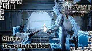 FFXV - Shiva (Gentiana) True Intention - Final Fantasy XV [Windows Edition] 1080p