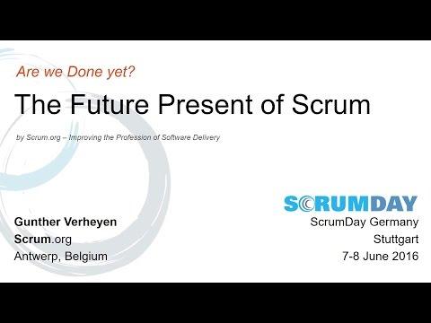 ScrumDay Germany  - The future present of Scrum - Gunther Verheyen 2016