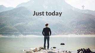 Just Today (Christian Music) [Lyrics] - ActiveChristianity Video