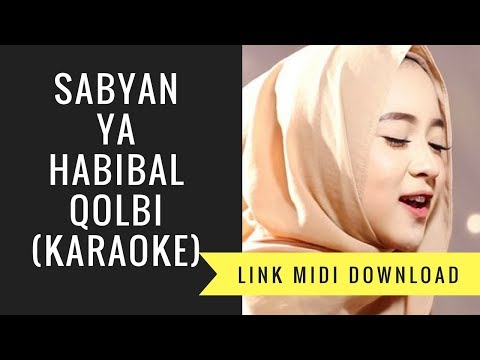 Sabyan - Ya Habibal Qolbi (Karaoke/Midi Download)