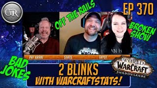 2 Blinks with Warcraftstats! | Ep 370: SHADOWLANDS, 15th Anniversary Event, and Bad Jokes