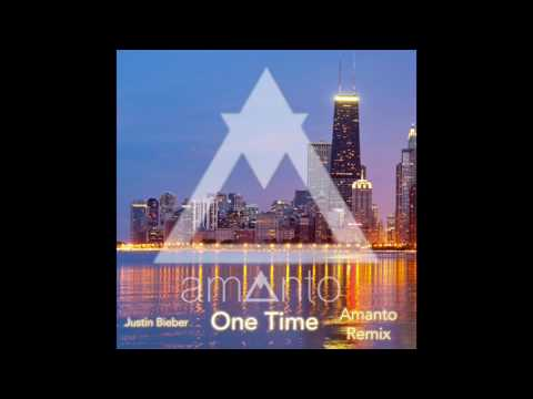 Justin bieber - One time (Amanto Remix)