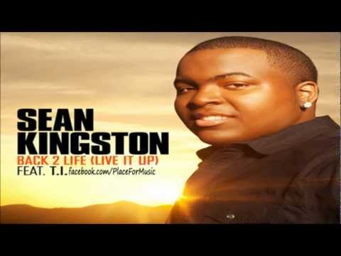 Sean Kingston ft. T.I. - Back 2 Life (Live It Up)