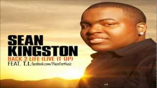 Sean Kingston ft. T.I. - Back 2 Life (Live It Up)