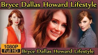 Bryce Dallas Howard Biography ❤ life story ❤ lifestyle ❤ husband ❤ family ❤ house ❤ age ❤ net worth,