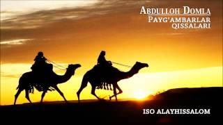 Abdulloh Domla Iso Alayhissalom Payg Ambarlar Qissalari