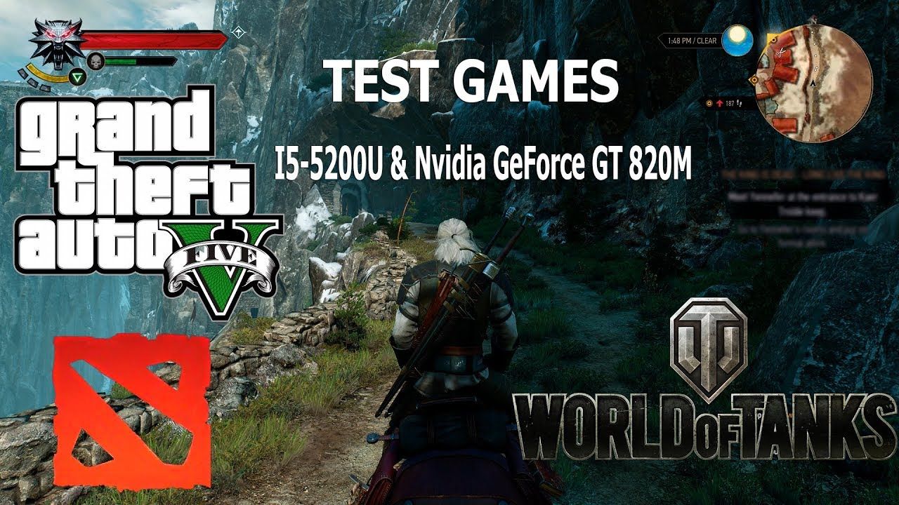 Test Games i5-5200U & Nvidia 820M GTA5,The Witcher 3, Dota