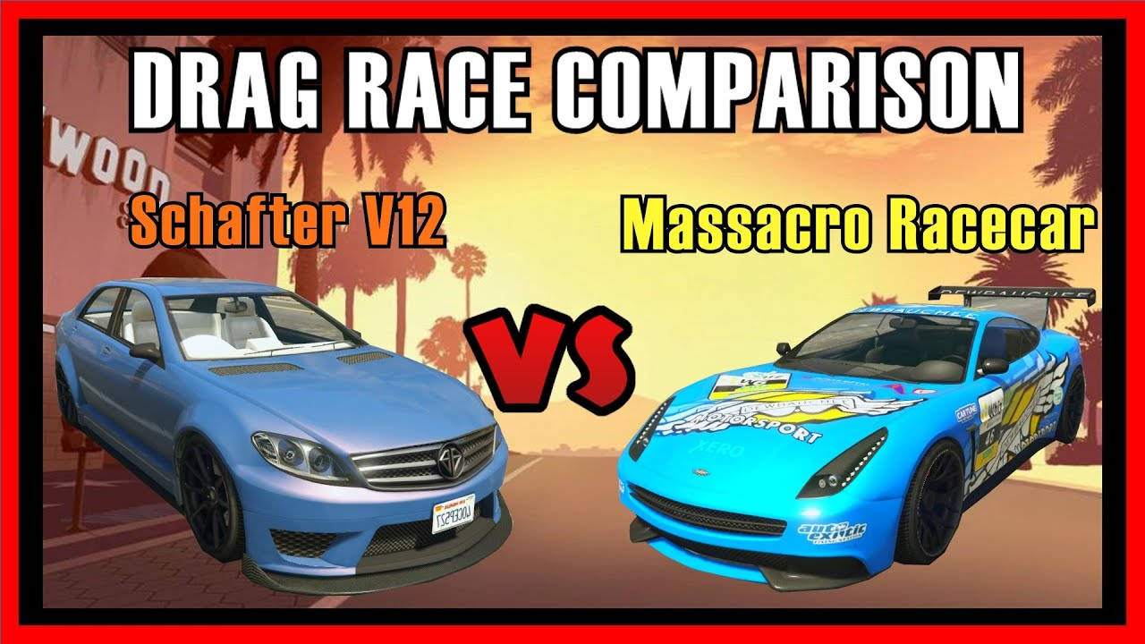 Gta  Ps Schafter V Sports Vs Massacro Racecar Drag Race Comparison Which Is Fastest Gta V Youtube
